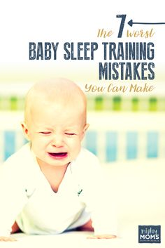 The 7 Worst Baby Sleep Training Mistakes You Can Make - MightyMoms.club