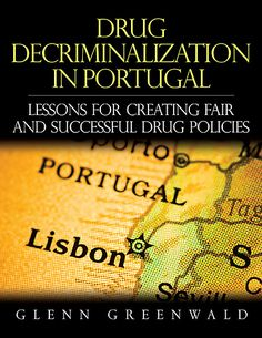 http://www.newsweek.com/greenwald-what-portugal-can-teach-us-about-decriminalizing-drugs-349992