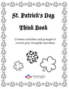 The St. Patrick's Day Think Book contains a variety of questions and prompts to give kids a fun place to express their ideas. It is not an ordinary diary or journal. The creative prompts engage kids in active thinking and imagination.$