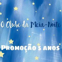 ALEGRIA DE VIVER E AMAR O QUE É BOM!!: [DIVULGAÇÃO DE SORTEIOS] - O Clube da Meia-Noite: ...