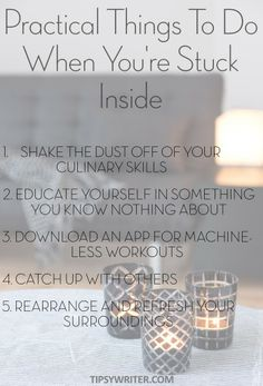 PRACTICAL THINGS TO DO WHEN YOU'RE STUCK INSIDE