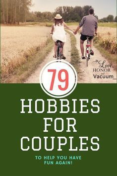 Want some new ideas for hobbies that you and your spouse can do together and enjoy making wonderful memories? Here's a list of 79 hobbies that is sure to have something on it that you both would be interested in doing together!