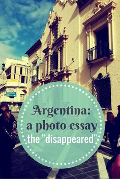 a photo essay about Argentina and the human rights violations during the dictatorship.