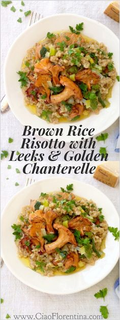 Brown Rice Risotto Recipe with Leeks and Golden Chanterelle Mushrooms | CiaoFlorentina.com @CiaoFlorentina