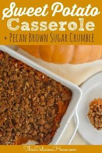 Sweet Potato Casserole with Pecan Brown Sugar Crumble is a delicious and easy recipe to serve anytime. Make ahead and bake before serving. #sweetpotatocasserole #thanksgivingdinner Sweet Potato Pecan, Sweet Potato Recipes, Make Ahead Sweet Potato Casserole Recipe, Pecan Recipes, Baking Recipes, Kid Recipes, Sweets Recipes, Salad Recipes, Vegetarian Recipes