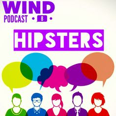 Wind Podcast 8: Hipsters  ¿De qué pueden hablar 2 personas a la que todo el mundo les dice que son hipsters? Pues de eso.  http://armandoruizr.com/2015/06/wind-podcast-8-hipsters/