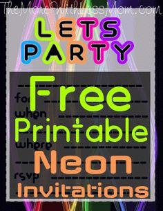 Free Printable Neon Invitations -  DIY Glow Party Teen Birthday Rave (on a tight budget) Because I love you guys, I made a free printable invitation to fit our glow party theme. I made these very versatile. They could be for a neon party, 80s, blacklight, rollerskating rink, glow-in-the-dark mini golf, graduation, pool party, dance party/rave… #glowparty #blacklightparty #birthdayparty