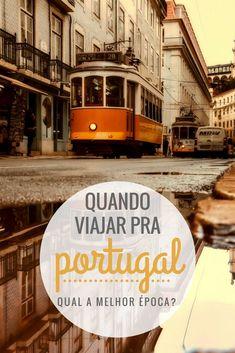 Em dúvida sobre quando ir pra Portugal? Veja a melhor época pra viajar pra lá e como é cada período do ano!