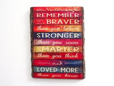 Always Remember You Are Braver Than You Know Wood Sign - Winnie the Pooh Quote on Wooden Plaque. All orders placed between January 9-21 will be shiped after we get back from vacation. Natural Edge Wooden Plaque with Saying: Without Music Life Would Be Flat. The quote will be transferred directly onto the wood surface where the ink will become an integral part of the wood, providing a beautiful result as it blends with the natural wood background. The presence of wood in our home…