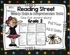 Weekly Skills and Comprehension Tests - Pearson Reading Street Scott Foresman 2011 - Grade Two. Weekly skills test are the same as the test provided by Reading Street just in a friendly format. The Comprehension tests are original and come complete with vocabulary, multiple choice and written response questions.