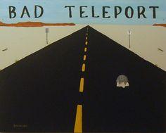 'Bad Teleport'  acrylic on board  Steve Zihlavsky