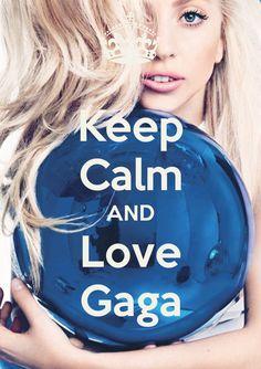 Keep Calm AND Love Gaga - by JMKLOVE IT!