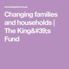 Changing families and households | The King's Fund