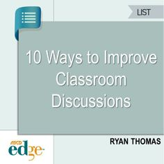 Check out these 10 ways to improve classroom discussions in any classroom.