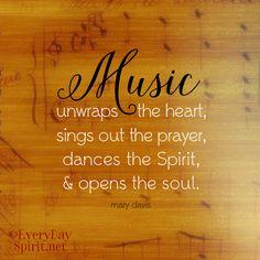 Music opens the soul ~ #music For app info ~ www.everydayspirit.net