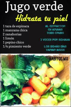 Hidrata tu piel, Jugo Verde.....Habitos.mx