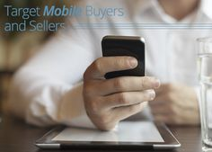 4 Tactics to Target #Mobile #Homebuyers and #Sellers