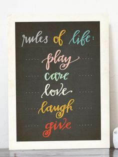 Rules Of Life Print - play, care love, laugh, give #quotes #inspiration