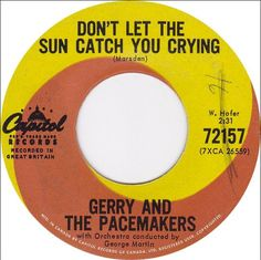 "Garry and the pacemakers ""don't let the sun catch you crying"""