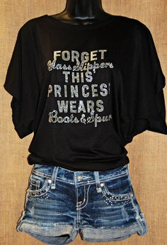 Forget Glass Slippers this Princess Wears Boots & Spurs! For $42 online at http://www.rhinestonerodeo.com/Forget-Glass-Slippers-this-Princess-Wears-Boots-Spurs-Draped-RR20.htm