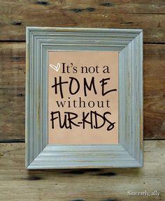 8 x 10 Pet Zitat Art Print  es ist kein Haus ohne von sincerelyally