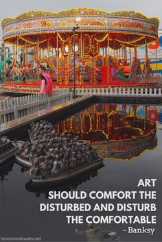 """""""Art should comfort the disturbed and comfort the disturbed"""" - Banksy quote; photo from Dismaland"""