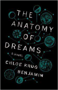 The Anatomy of Dreams: A Novel by Chloe Benjamin, Atria Books, September 16, 2014