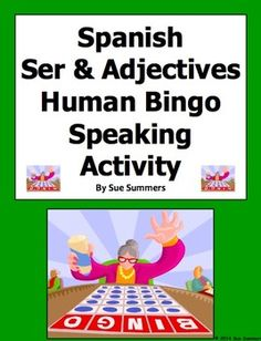 Spanish Ser With Adjectives Human Bingo Game Speaking Activity and Follow-Up Written Assignment by Sue Summers