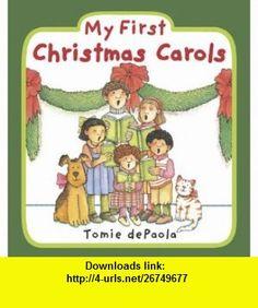 My First Christmas Carols (9780448454443) Tomie dePaola , ISBN-10: 0448454440  , ISBN-13: 978-0448454443 ,  , tutorials , pdf , ebook , torrent , downloads , rapidshare , filesonic , hotfile , megaupload , fileserve