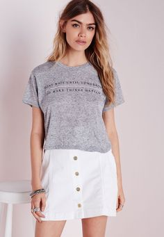 Don't Wait Until Tomorrow T Shirt Grey - Tops - Missguided