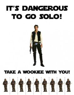Bahahaha...Love this. I definitely would print this out and post it everywhere to people could take a Wookie with them ;)