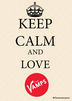 Keep calm and love the vamps