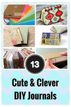 Cute and clever DIY Journal tutorials...Easy. Useful. Fun! :) http://craftideasweekly.com/creative-inspiration/13-cute-clever-diy-journal-ideas/