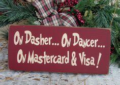 On Dasher ...On Dancer ...On Mastercard and Visa primitive wood Christmas sign. $12.00, via Etsy.