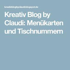 Kreativ Blog by Claudi: Menükarten und Tischnummern