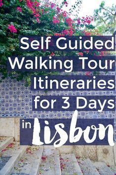 Self Guided Walking Tour Itineraries for Three Days in Lisbon Portugal - with free walking tour map | Intentional Travelers #Lisbon #Portugal #Europe #trip