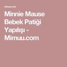 Minnie Mause Bebek Patiği Yapılışı - Mimuu.com
