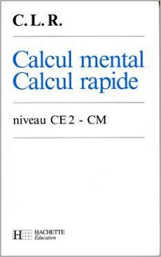 Coruble, Lucas, Rosa, Calcul mental, Calcul rapide CE2-CM (1992)