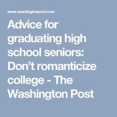 Advice for graduating high school seniors: Don't romanticize college - The Washington Post