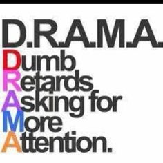 sayings about drama | anyone else hate drama thats it