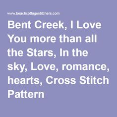 Bent Creek, I Love You more than all the Stars, In the sky, Love, romance, hearts, Cross Stitch Pattern
