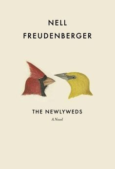 The Newlyweds by Nell Freudenberger [A simple but expressive cover; I wish the title were larger than the author's name, however]