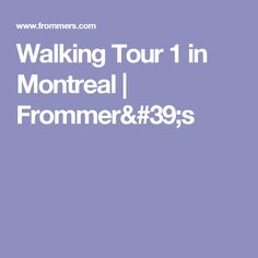 Walking Tour 1 in Montreal | Frommer's
