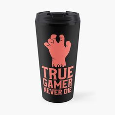 'True Gamer Never Die Funny Meme Gamer' Travel Mug by Never, Travel Mug, It Works, Funny Memes, My Arts, Art Prints, Mugs, Game, Printed