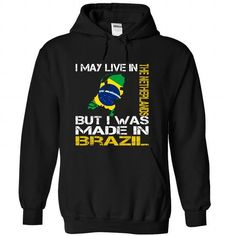 I Love I May Live in the Netherlands But I Was Made in Brazil Shirts & Tees