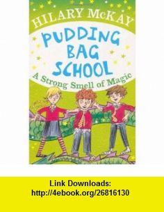 Strong Smell of Magic 3 (Pudding Bag School) (9780340970300) Hilary Mckay , ISBN-10: 0340970308  , ISBN-13: 978-0340970300 ,  , tutorials , pdf , ebook , torrent , downloads , rapidshare , filesonic , hotfile , megaupload , fileserve