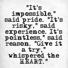 give it a try. whispered the heart
