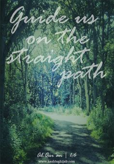 Guide us on the straight path | Al-Qur'an 1:6 | © www.hashtaghijab.com