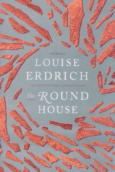 2012 - The Round House by Louise Erdrich - When his mother, a tribal enrollment specialist living on a reservation in North Dakota, slips into an abyss of depression after being brutally attacked, 14-year-old Joe Coutz sets out with his three friends to find the person that destroyed his family.