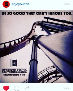 Don't wait for the world to recognize your greatness, live it and let the world catch up to you. . Life's a roller coaster. Don't remain seated.™ @ENJOYOURIDE #EYR  www.instagram.com/ENJOYOURIDE
